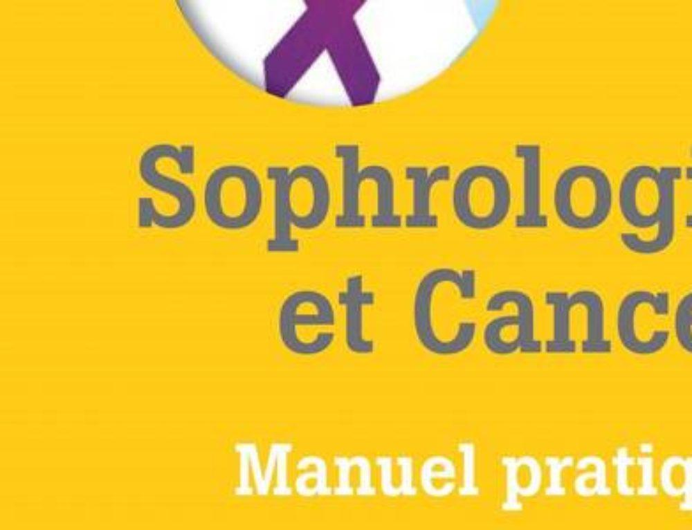 Nouveau Manuel pratique Sophrologie et Cancer