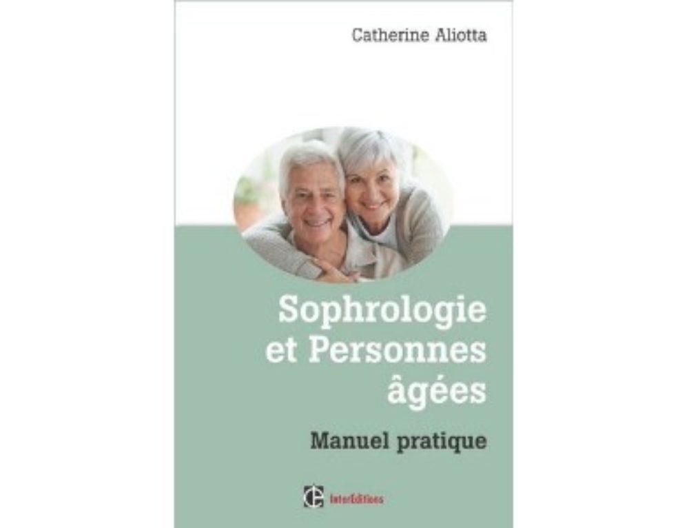 Sophrologie et personnes âgées : nouveau Manuel pratique